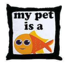 My Pet Goldfish Throw Pillow