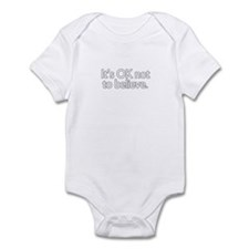 It's OK not to believe  Infant Bodysuit