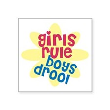 "girls rule boys drool.gif Square Sticker 3"" x 3"""