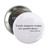 "Dangerous freedom 2.25"" Button (10 pack)"