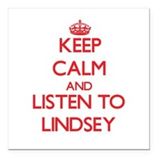 Keep Calm and listen to Lindsey Square Car Magnet