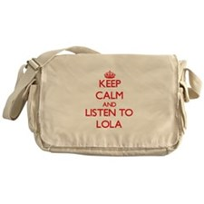 Keep Calm and listen to Lola Messenger Bag