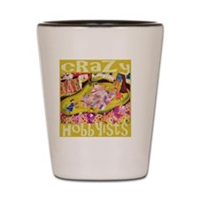 crazy hobbyists t-shirts size Shot Glass