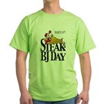 Steak & BJ Day Green T-Shirt
