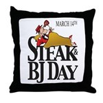 Steak & BJ Day Throw Pillow