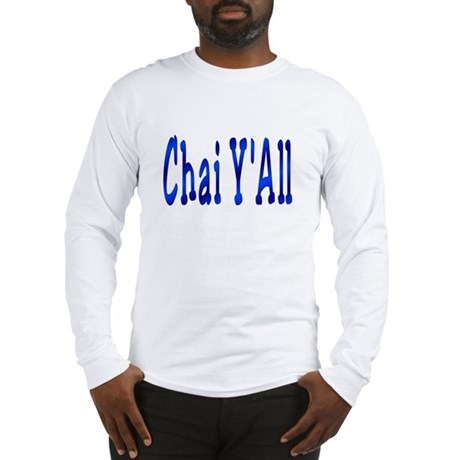 Chai Y'All Hi Long Sleeve T-Shirt