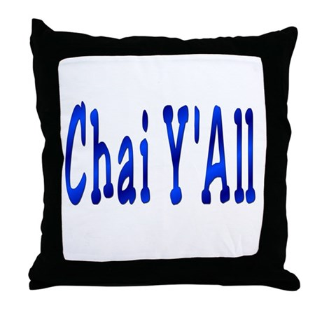 Chai Y'All Hi Throw Pillow