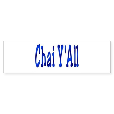 Chai Y'All Hi Bumper Sticker