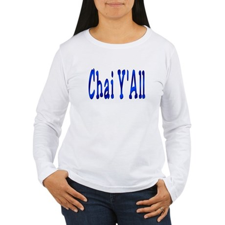 Chai Y'All Hi Women's Long Sleeve T-Shirt