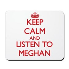 Keep Calm and listen to Meghan Mousepad