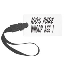 100% PURE WHOOP ASS Luggage Tag