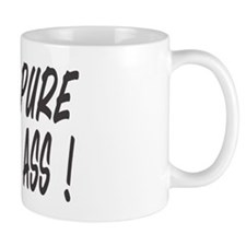 100% PURE WHOOP ASS Mug
