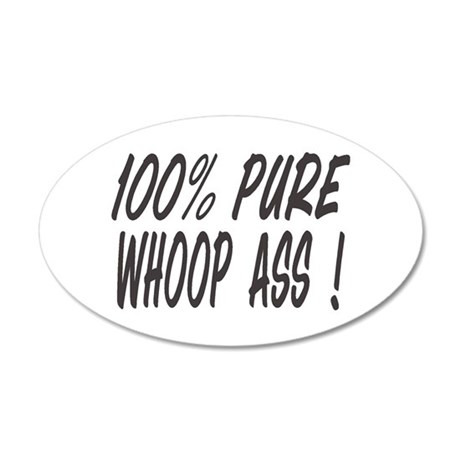 100% PURE WHOOP ASS 35x21 Oval Wall Decal