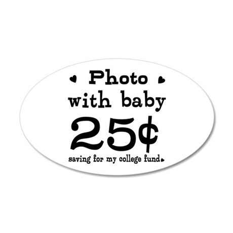 25 Cents Photo with Baby 35x21 Oval Wall Decal