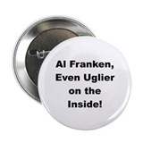 "Al Franken, Uglier on the Inside 2.25"" Button (100"