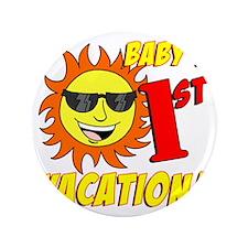 "Babys First Vacation Shirt 3.5"" Button"