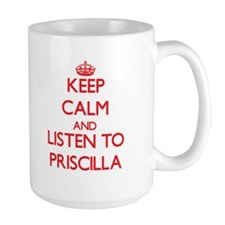 Keep Calm and listen to Priscilla Mugs