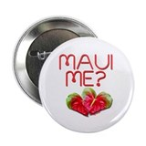 "Maui Me? 2.25"" Button (10 pack)"