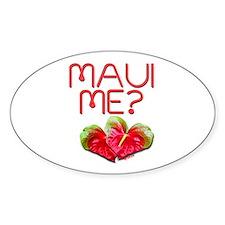 Maui Me? Oval Decal