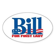 BILL FOR FIRST LADY Oval Decal