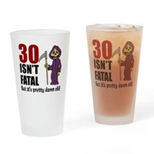 30 isnt fatal but old Drinking Glass