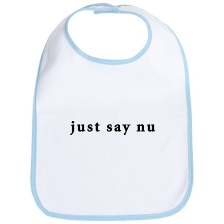 Just Say Nu Bib