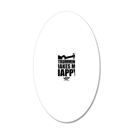 Strumming Makes Me Happy 20x12 Oval Wall Decal