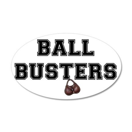 BALL BUSTERS 35x21 Oval Wall Decal