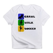 Crawl Walk Soccer Infant T-Shirt