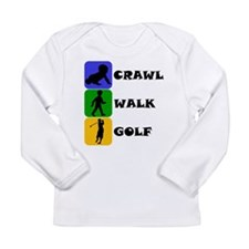 Crawl Walk Golf Long Sleeve T-Shirt