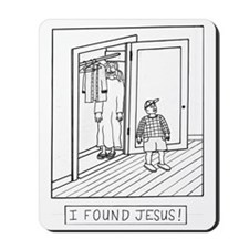 I Found Jesus! Mousepad