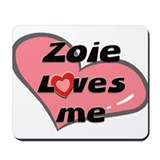 zoie loves me  Mousepad