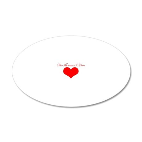 for the one I love 20x12 Oval Wall Decal