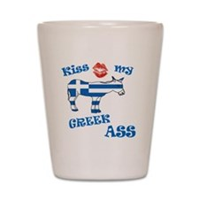 kiss my greek ass1a1 Shot Glass