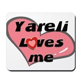 yareli loves me  Mousepad
