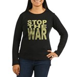 Stop The War Women's Long Sleeve Dark T-Shirt