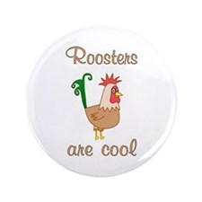 "Roosters are Cool 3.5"" Button"