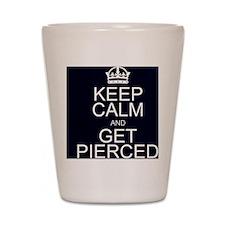 Keep Calm  Get Pierced Shot Glass