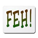 FEH! Mousepad