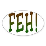 FEH! Oval Sticker