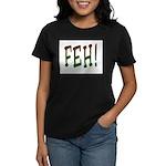 FEH! Women's Dark T-Shirt