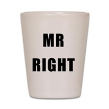 Mr Right Shot Glass