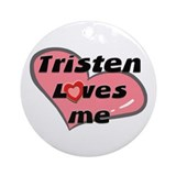tristen loves me  Ornament (Round)