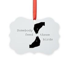 somebodyfeedthesebirds2 Picture Ornament
