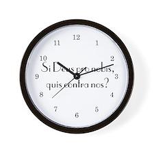 """""""Si Deus Pro Nobis"""" Wall Clock"""
