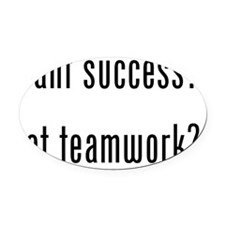 want success got teamwork Oval Car Magnet