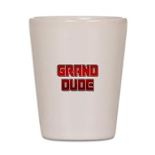 Grand Dude Shot Glass
