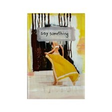 say something Rectangle Magnet