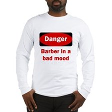 Danger Barber In A Bad Mood Long Sleeve T-Shirt
