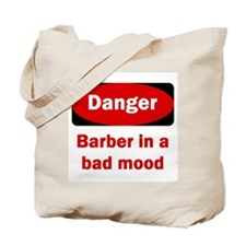 Danger Barber In A Bad Mood Tote Bag